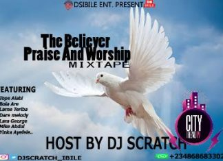 DJ Scratch Ibile – The Believer Praise And Worship Mixtape 2020