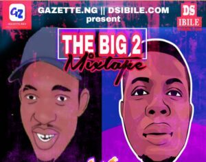 DJ Scratch Ibile & DJ Delly Vee – The Big 2 2020