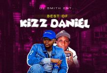 DJ Smith – Best Of Kizz Daniel 2020