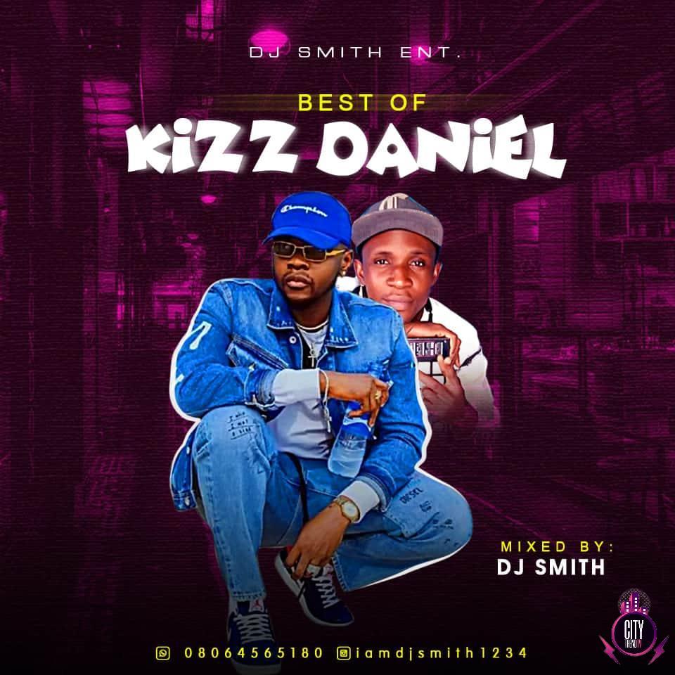 DJ Smith – Best Of Kizz Daniel 2020