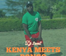 DJ 2one2 – Kenya Meets Bongo Mix (Cheche Edition)