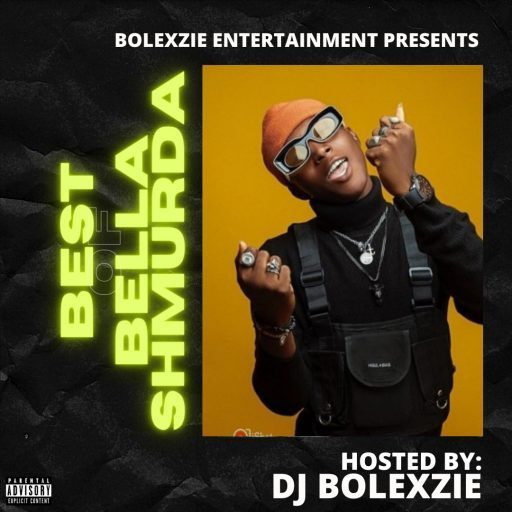 DJ Bolexzie CK – Best Of Bella Shmurda (Latest Bella Shmurda Songs)