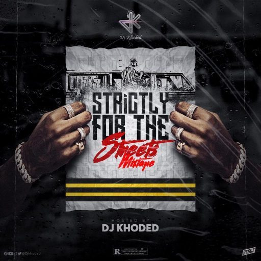 DJ Khoded – Strictly For The Street Mix (Latest Street Songs)