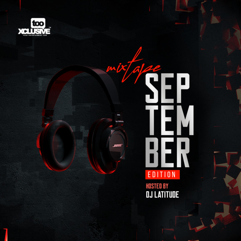 DJ Latitude – Tooxclusive September Mixtape