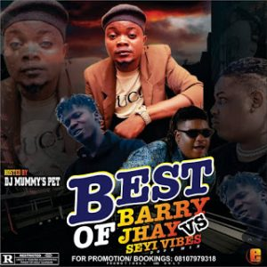 Dj Mommy's Pet – Best Of Barry Jhay Ft Seyi Vibes 2020