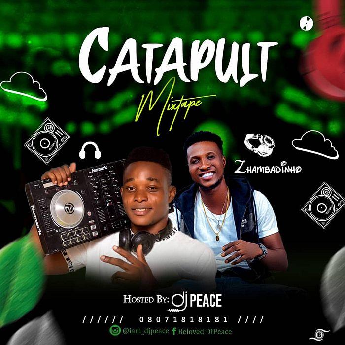 DJ Peace – Catapult Mix (Top Naija Artist Mix)