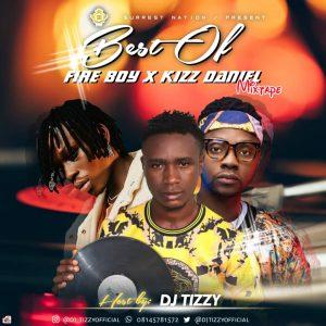 DJ Tizzy — Best of Fireboy X Kizz Daniel 2020