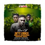 Maxivibes X DJ IB Taat – Best Of Seyi Vibez, Bella Smhurda & Diamond Jimma Mix 2020