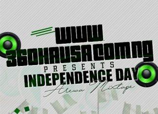 360Hausa - Independence Day Arewa Hausa Mp3 Mixtape