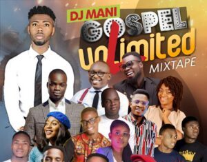 DJ Mani - World Wide Gospel Unlimited Mixtape