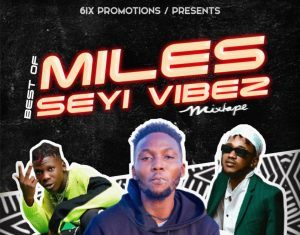 Dj six Opamefa - Best of Miles And Seyi vibez 2020
