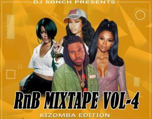 DJ Sonch – Rnb Vol 4 Mixtape (Kizomba Edition)