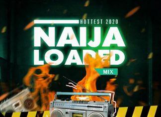 DJ Thunerdex – Hottest 2020 Naijaloaded Mix
