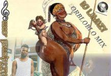 DJ Lawazy – Orbloblo Mix (Latest Street Banger)