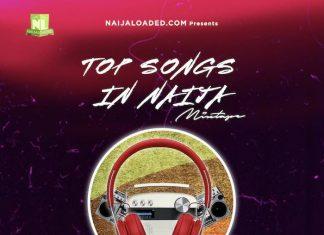 Naijaloaded Ft. DJ Davisy – Top Songs In Naija Mix (October 2020 Edition)