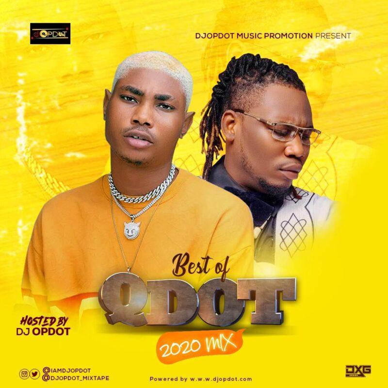 ][Mix tape] -DJ OP Dot Best of Qdot Alagbe 2020 Mix
